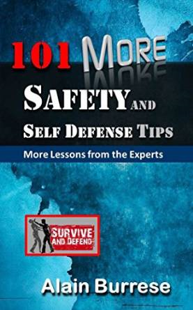 101 More Safety and Self-Defense Tips by Alain Burrese