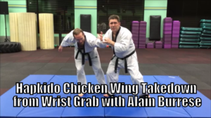 Hapkido Chicken Wing Takedown from Wrist Grab with Alain Burrese cover