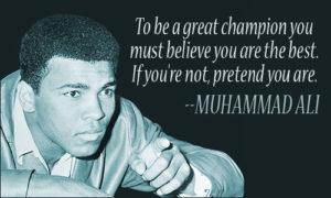 Muhammad Ali quotes believe or pretend