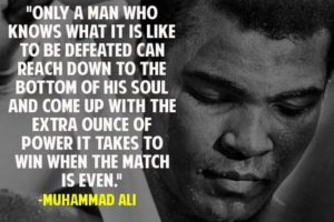 Muhammad Ali quotes man knows defeated