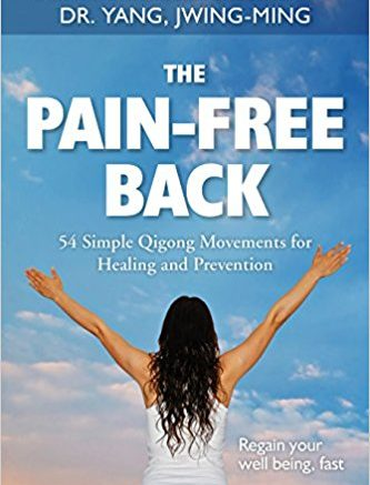 The Pain-Free Back by Dr  Yang, Jwing-Ming -